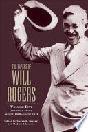 The Papers Of Will Rogers The Final Years August 1928 August 1935