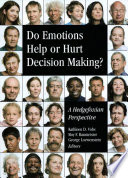 Do Emotions Help Or Hurt Decisionmaking