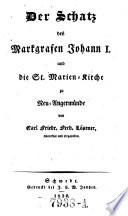 Der Schatz des Markgrafen Johann I. und die St. Marien-Kirche zu Neu-Angermünde
