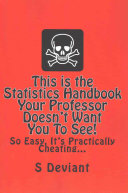 This Is the Statistics Handbook Your Professor Doesn't Want You to See!