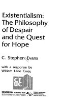 Existentialism, the philosophy of despair and the quest for hope