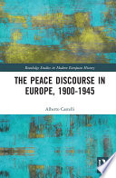 The Peace Discourse in Europe  1900 1945