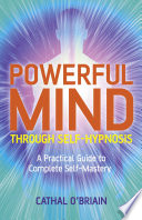 Powerful Mind Through Self Hypnosis
