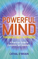 Powerful Mind Through Self-Hypnosis Book