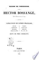 Catalogue de livres fran  ais  anglais  allemands  espagnols  grecs et latins  italiens  portugais  orientaux     suivi de prix courants Hector Bossange