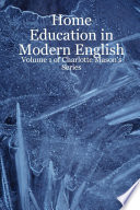 Home Education in Modern English  Volume 1 of Charlotte Mason s Series
