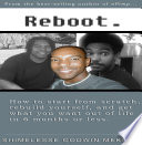 download ebook reboot - how to start from scratch, rebuild yourself, and get what you want out of life in 6 months or less pdf epub