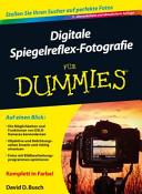 Digitale Spiegelreflex Fotografie f  r Dummies