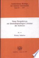 Neue Perspektiven zur deutschsprachigen Literatur der Schweiz