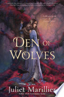 Den of Wolves Of The Sevenwaters Novels Continues As