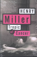 Tropic of Cancer and Tropic of Capricorn by Henry Miller