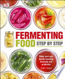 Fermenting Foods Step by Step