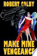Make Mine Vengeance book
