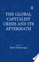 The Global Capitalist Crisis And Its Aftermath book