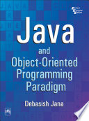 JAVA AND OBJECT ORIENTED PROGRAMMING PARADIGM