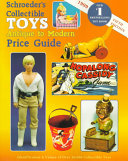 Schroeder s Collectible Toys Antique to Modern Price Guide Book PDF