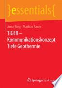 TIGER     Kommunikationskonzept Tiefe Geothermie