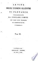 Le vite degli uomini illustri  volgarizzate da Girolamo Pompei con varie note trascelte dal commento di Dacier