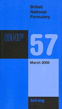 British National Formulary (BNF) 57 March 2009 : medicines for all health care professionals....