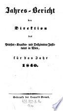 Jahres-Bericht der Direction des Priester- Kranken- und Deficienten-Institutes in Wien