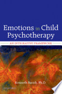 Emotions in Child Psychotherapy A Therapist S Essential Means Of Communication
