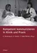 Kompetent kommunizieren in Klinik und Praxis