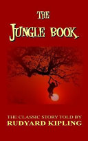 The Jungle Book The Classic Story Told By Rudyard Kipling