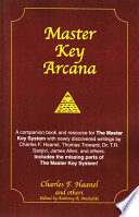 Master Key Arcana System With Newly Discovered Writings By Charles F