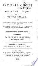 Recueil choisi de traits historiques et de contes moraux ... Sixième édition, revue, corrigée, et augmentée, par l'auteur
