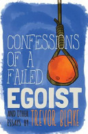 Confessions of a Failed Egoist  And Other Essays