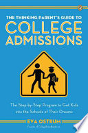 The Thinking Parent s Guide to College Admissions