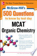 McGraw Hill s 500 MCAT Organic Chemistry Questions to Know by Test Day