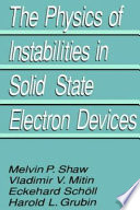 The Physics of Instabilities in Solid State Electron Devices