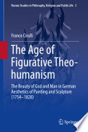 The Age of Figurative Theo humanism
