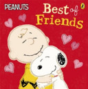 Peanuts - Best Of Friends : buddies, but it seems they are just too...