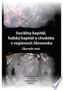 Sociálny kapitál, ľudský kapitál a chudoba v regiónoch Slovenska