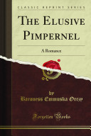 The Elusive Pimpernel  A Romance