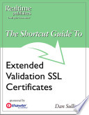 The Shortcut Guide to Extended Validation SSL Certificates