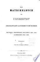 Das Matrikelbuch der Universität Ingolstadt-Landshut-München
