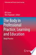 The Body in Professional Practice  Learning and Education