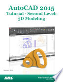 AutoCAD 2015 Tutorial   Second Level  3D Modeling