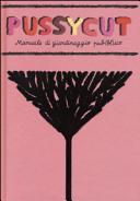 Pussycut. Manuale di giardinaggio pub(bl)ico