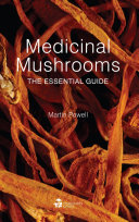 Medicinal Mushrooms Accessible Book On The Health Benefits Of