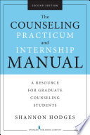 The Counseling Practicum and Internship Manual  Second Edition