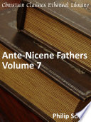 ANF07. Fathers Of The Third And Fourth Centuries: Lactantius, Venantius, Asterius, Victorinus, Dionysius, Apostolic Teaching And Constitutions, Homily, And Liturgies : ...
