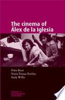 The Cinema of   lex de la Iglesia