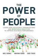 The Power of People: How Successful Organizations Use Workforce Analytics to Improve Business Performance