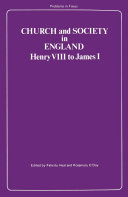 Church and Society in England  Henry VIII to James I