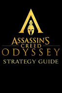 Assassin's Creed Odyssey Strategy Guide : of the game's ins and outs which is...