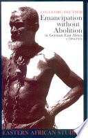 Emancipation Without Abolition in German East Africa, C.1884-1914 But Makes A Contribution To The